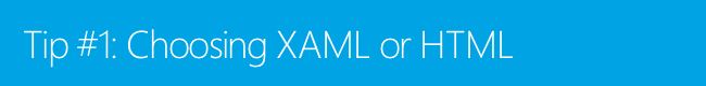 Choosing XAML or HTML