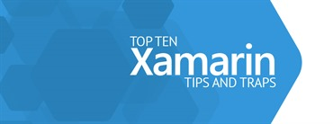 Free eBook: Top 10 Xamarin Tips and Traps