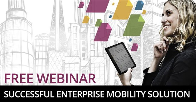Upcoming Webinar: The Top 3 Must-Haves for a Successful Enterprise Mobility Solution