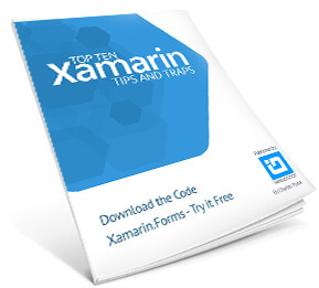 Xamarin Top Ten Tips and Traps: Free eBook
